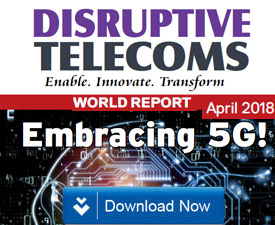 Disruptive Telecoms World Report 2018 Edition
